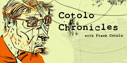 Cotolo Chronicles: You ain't heard nothin' yet