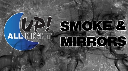 Up! All Night: Smoke & Mirrors