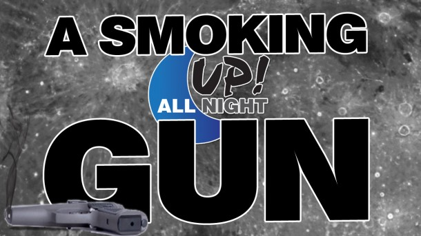Up! All Night: A Smoking Gun