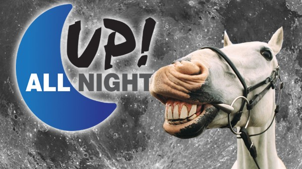 Up! All Night: The Horse is in Stable Condition