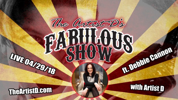 Artist D's Fabulous Show: Transformation Fabulation (ft. Debbie Cannon)