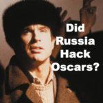 Did Russia Hack Oscars