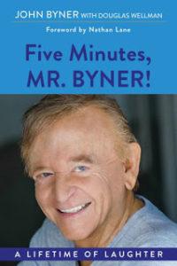 Five Minutes, Mr. Byner! by John Byner